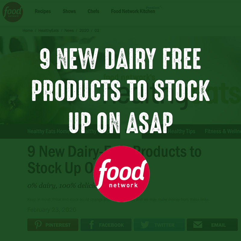 9 Dairy Free Products to Stock Up On ASAP - Food Network