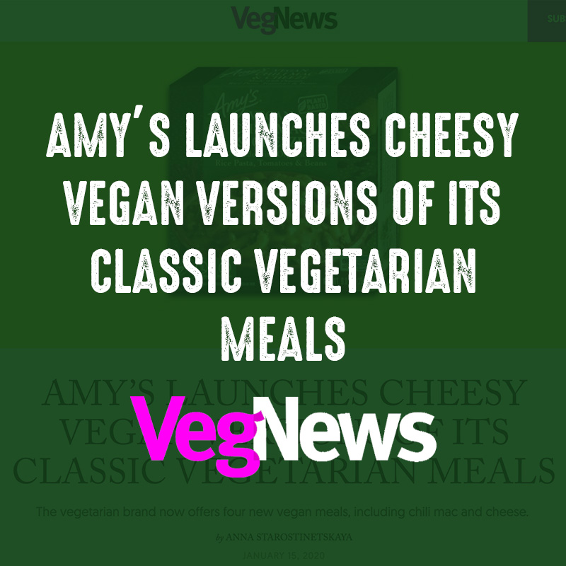 Amy's Launches Cheesy Vegan Versions of its Classic Veggie Meals