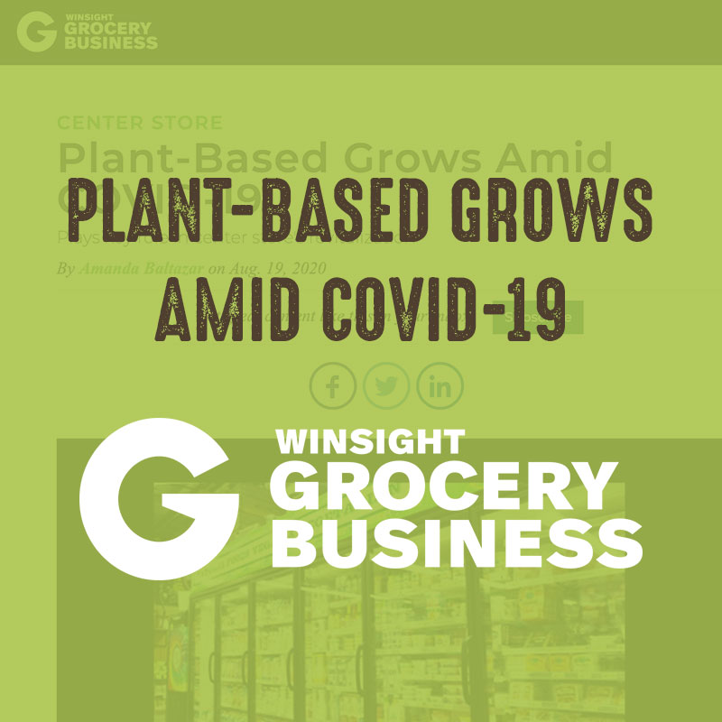 Plant Based Grows Amid COVID-19 - Grocery Business