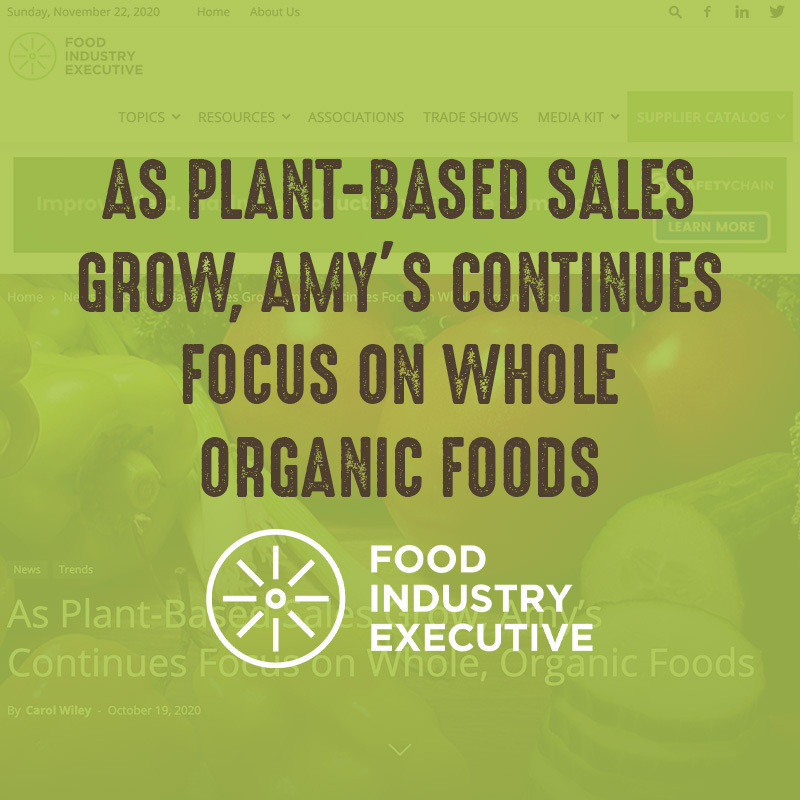As Plant-Based Sales Grow, Amy's Continues Focus on Whole Organic Foods
