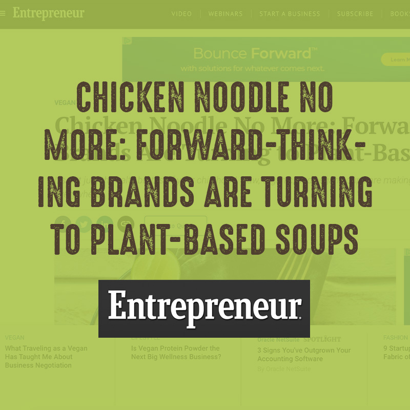 Chicken Noodle No More: Forward Thinking Brands Turn to Plant Based Soups  - Entrepreneur