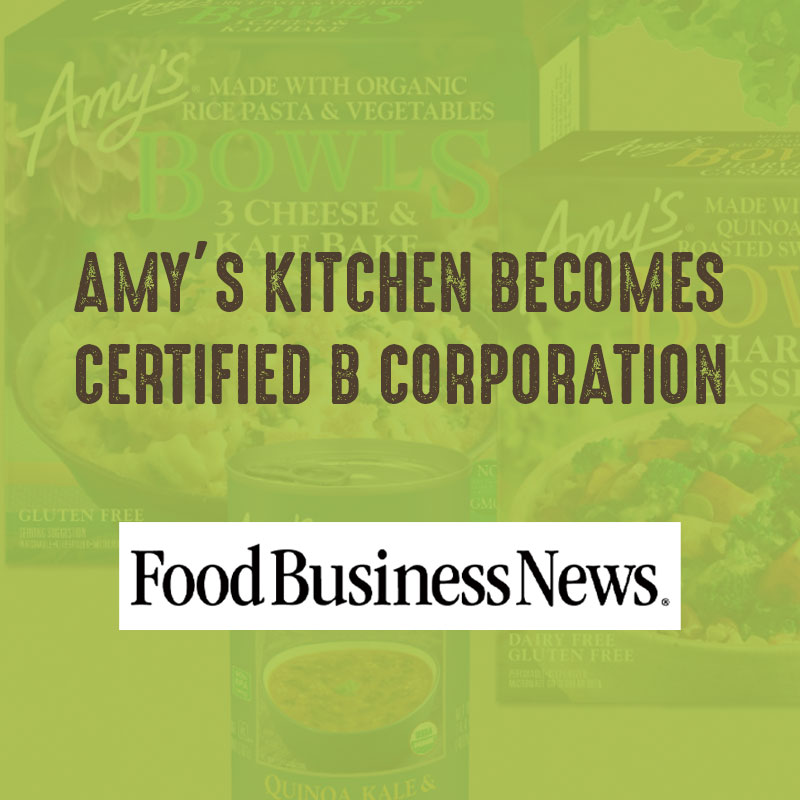Amy's Kitchen Becomes Certified B Corp - FoodBusinessNews
